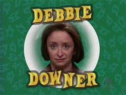 Debbie Downer2